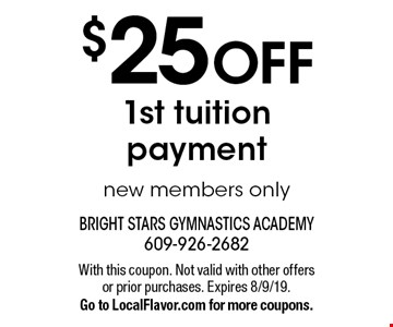 $25 OFF 1st tuition payment new members only. With this coupon. Not valid with other offers or prior purchases. Expires 8/9/19. Go to LocalFlavor.com for more coupons.