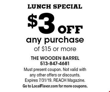 Lunch Special $3 off any purchase of $15 or more. Must present coupon. Not valid with any other offers or discounts. Expires 7/31/19. REACH Magazine. Go to LocalFlavor.com for more coupons.