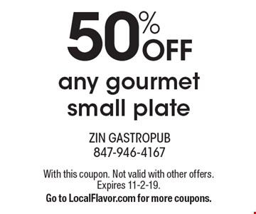 50% off any gourmet small plate. With this coupon. Not valid with other offers. Expires 11-2-19. Go to LocalFlavor.com for more coupons.