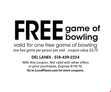 Free game of bowling valid for one free game of bowling one free game per person per visit - coupon value $3.75. With this coupon. Not valid with other offers or prior purchases. Expires 8/16/19. Go to LocalFlavor.com for more coupons.