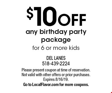 $10 OFF any birthday party package for 6 or more kids. Please present coupon at time of reservation. Not valid with other offers or prior purchases. Expires 8/16/19. Go to LocalFlavor.com for more coupons.