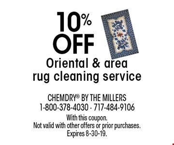 10% off Oriental & area rug cleaning service. With this coupon. Not valid with other offers or prior purchases. Expires 8-30-19.