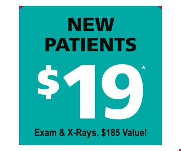 New patients $19. Exam & x-rays. $185 value! With coupon and payment in full at time of service. Not valid with any other offer, discount or program/plan. Expires 12/31/2019.
