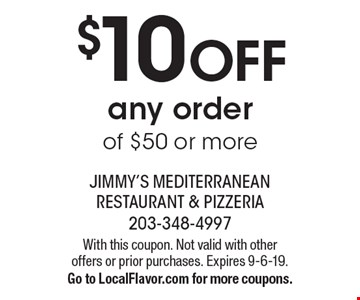 $10 off any order of $50 or more. With this coupon. Not valid with other offers or prior purchases. Expires 9-6-19. Go to LocalFlavor.com for more coupons.