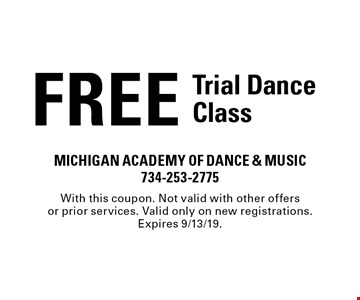 FREE Trial Dance Class. With this coupon. Not valid with other offers or prior services. Valid only on new registrations. Expires 9/13/19.