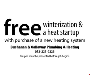 Free winterization & a heat startup with purchase of a new heating system. Coupon must be presented before job begins.