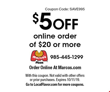 $5 Off online order of $20 or more. With this coupon. Not valid with other offers or prior purchases. Expires 10/11/19.Go to LocalFlavor.com for more coupons.Coupon Code: SAVE995