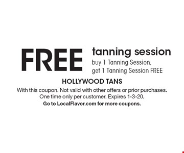 Free tanning session. Buy 1 Tanning Session, get 1 Tanning Session free. With this coupon. Not valid with other offers or prior purchases. One time only per customer. Expires 1-3-20. Go to LocalFlavor.com for more coupons.
