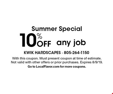 Summer Special 10% Off any job. With this coupon. Must present coupon at time of estimate. Not valid with other offers or prior purchases. Expires 8/9/19. Go to LocalFlavor.com for more coupons.