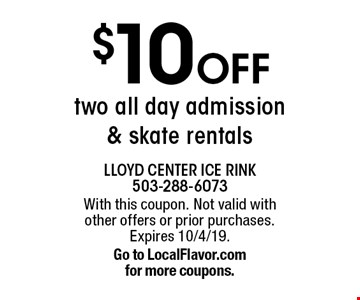 $10 off two all day admission & skate rentals. With this coupon. Not valid with other offers or prior purchases. Expires 10/4/19. Go to LocalFlavor.com for more coupons.