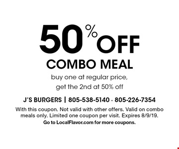 50% off combo meal. Buy one at regular price, get the 2nd at 50% off. With this coupon. Not valid with other offers. Valid on combo meals only. Limited one coupon per visit. Expires 8/9/19. Go to LocalFlavor.com for more coupons.
