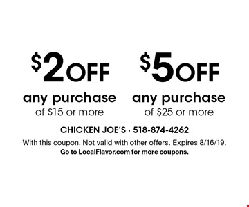 $5 OFF any purchase of $25 or more or $2 OFF any purchase of $15 or more. With this coupon. Not valid with other offers. Expires 8/16/19.Go to LocalFlavor.com for more coupons.