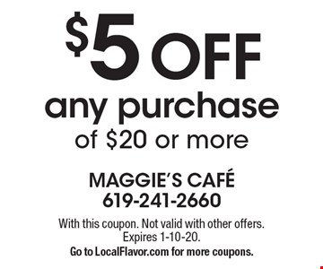 $5 OFF any purchase of $20 or more. With this coupon. Not valid with other offers. Expires 1-10-20.Go to LocalFlavor.com for more coupons.