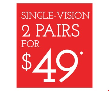 Single-vision 2 pairs for $49. Frames from a select group. 25% off lens upgrades. On purchase of complete pair of prescription eyeglasses. Offer for new DAILIES wearers only. With purchase of (8) 90 packs of DAILIES AquaComfort PLUS contact lenses. $200 rebate will be sent in the form of a prepaid Visa card to the address provided on the rebate form. Visit DAILIESCHOICE.com for full terms and conditions. With purchase of complete pair of eyeglasses or an annual supply of contact lenses. Contact lens exam additional. Good on purchase of frames and lenses paid for with Flex Spending Account funds. Valid at Cross County Shopping Center location only. Cannot be combined with insurance or other offers. Other restrictions may apply. See store for details. Limited time offers.