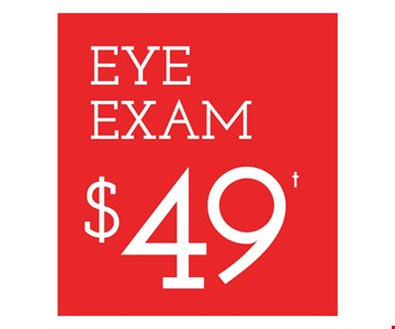 Eye exam $49. Frames from a select group. 25% off lens upgrades. On purchase of complete pair of prescription eyeglasses. Offer for new DAILIES wearers only. With purchase of (8) 90 packs of DAILIES AquaComfort PLUS contact lenses. $200 rebate will be sent in the form of a prepaid Visa card to the address provided on the rebate form. Visit DAILIESCHOICE.com for full terms and conditions. With purchase of complete pair of eyeglasses or an annual supply of contact lenses. Contact lens exam additional. Good on purchase of frames and lenses paid for with Flex Spending Account funds. Valid at Cross County Shopping Center location only. Cannot be combined with insurance or other offers. Other restrictions may apply. See store for details. Limited time offers.