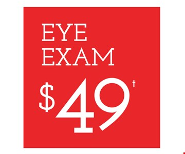 EYE EXAM $49 *Frames from a select group. 25% off lens upgrades. **On purchase of complete pair of prescription eyeglasses. Offer for new DAILIES wearers only. With purchase of (8) 90 packs of DAILIES AquaComfort PLUS contact lenses. $200 rebate will be sent in the form of a prepaid Visa card to the address provided on the rebate form. Visit DAILIESCHOICE.com for full terms and conditions. With purchase of complete pair of eyeglasses or an annual supply of contact lenses. Contact lens exam additional. Good on purchase of frames and lenses paid for with Flex Spending Account funds. Valid at Jefferson Valley Mall location only. Cannot be combined with insurance or other offers. Other restrictions may apply. See store for details. Limited time offers.
