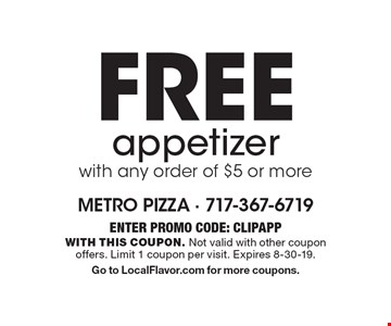 Free appetizer with any order of $5 or more. Enter PROMO CODE: CLIPAPP. With this coupon. Not valid with other coupon offers. Limit 1 coupon per visit. Expires 8-30-19.Go to LocalFlavor.com for more coupons.