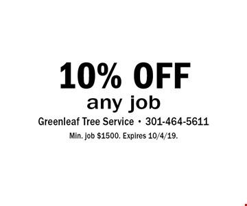 10% OFF any job. Min. job $1500. Expires 10/4/19.