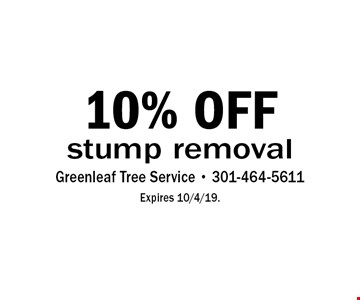 10% OFF stump removal. Expires 10/4/19.