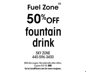 Fuel Zone 50% off fountain drink. With this coupon. Not valid with other offers. Expires 8/2/19. MM. Go to LocalFlavor.com for more coupons. MM