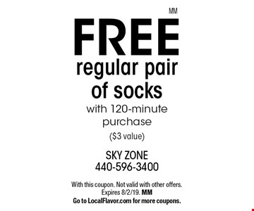 Free regular pair of socks with 120-minute purchase ($3 value). With this coupon. Not valid with other offers. Expires 8/2/19. MM. Go to LocalFlavor.com for more coupons.MM