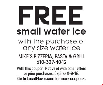 Free small water ice with the purchase of any size water ice. With this coupon. Not valid with other offers or prior purchases. Expires 8-9-19.Go to LocalFlavor.com for more coupons.
