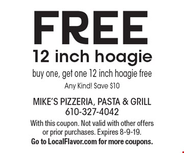Free 12 inch hoagie. Buy one, get one 12 inch hoagie free Any Kind! Save $10. With this coupon. Not valid with other offers or prior purchases. Expires 8-9-19.Go to LocalFlavor.com for more coupons.