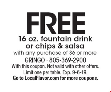 Free 16 oz. fountain drink or chips & salsa with any purchase of $6 or more. With this coupon. Not valid with other offers. Limit one per table. Exp. 9-6-19. Go to LocalFlavor.com for more coupons.