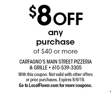 $8 off any purchase of $40 or more. With this coupon. Not valid with other offers or prior purchases. Expires 8/9/19. Go to LocalFlavor.com for more coupons.