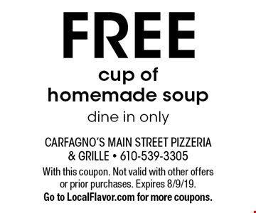 Free cup of homemade soup dine in only. With this coupon. Not valid with other offers or prior purchases. Expires 8/9/19. Go to LocalFlavor.com for more coupons.