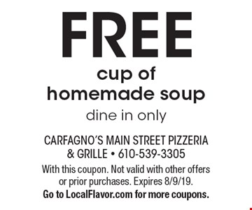 Free cup of homemade soup. Dine in only. With this coupon. Not valid with other offers or prior purchases. Expires 8/9/19. Go to LocalFlavor.com for more coupons.