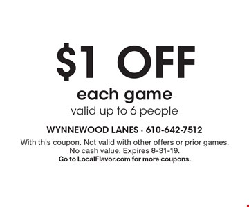 $1 OFF each game valid up to 6 people. With this coupon. Not valid with other offers or prior games.No cash value. Expires 8-31-19. Go to LocalFlavor.com for more coupons.