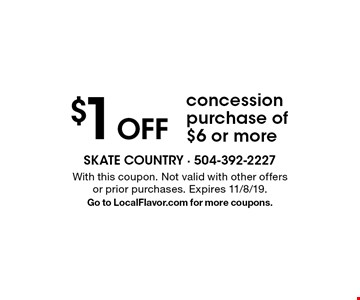 $1 off concession purchase of $6 or more. With this coupon. Not valid with other offers or prior purchases. Expires 11/8/19. Go to LocalFlavor.com for more coupons.