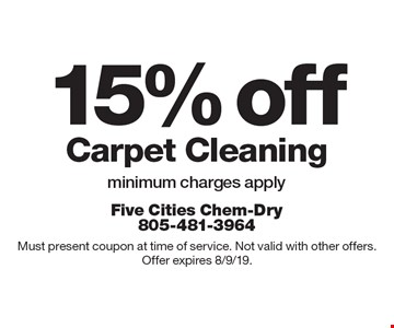 15% off Carpet Cleaning. Minimum charges apply. Must present coupon at time of service. Not valid with other offers. Offer expires 8/9/19.