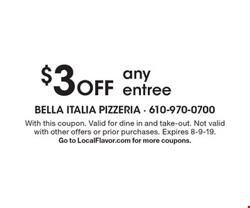 $3 Off any entree. With this coupon. Valid for dine in and take-out. Not valid with other offers or prior purchases. Expires 8-9-19. Go to LocalFlavor.com for more coupons.