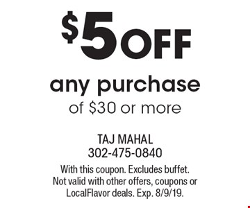 $5 off any purchase of $30 or more. With this coupon. Excludes buffet. Not valid with other offers, coupons or LocalFlavor deals. Exp. 8/9/19.