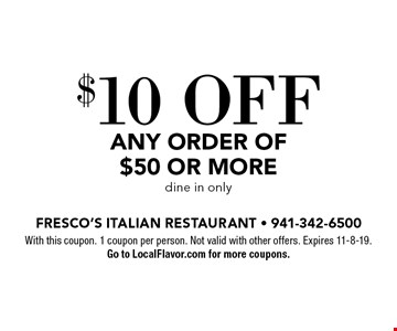 $10 OFF ANY ORDER OF $50 OR MORE dine in only. With this coupon. 1 coupon per person. Not valid with other offers. Expires 11-8-19. Go to LocalFlavor.com for more coupons.