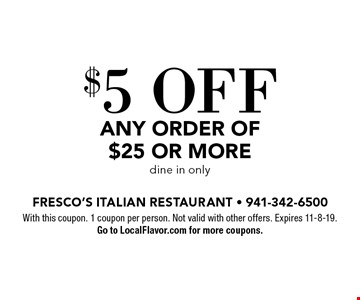 $5 OFF ANY ORDER OF $25 OR MORE dine in only. With this coupon. 1 coupon per person. Not valid with other offers. Expires 11-8-19. Go to LocalFlavor.com for more coupons.