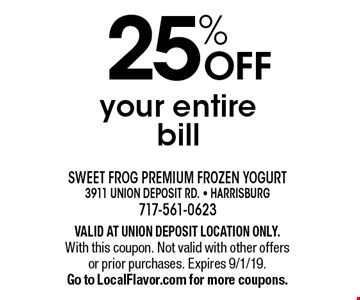 25% OFF your entire bill. VALID AT UNION DEPOSIT LOCATION ONLY.With this coupon. Not valid with other offers or prior purchases. Expires 9/1/19. Go to LocalFlavor.com for more coupons.