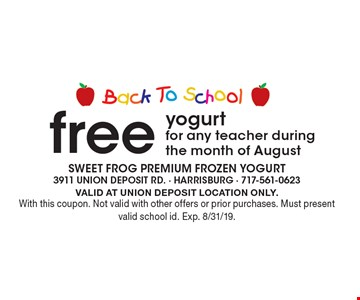 Back-To-School! Free yogurt for any teacher during the month of August. VALID AT UNION DEPOSIT LOCATION ONLY. With this coupon. Not valid with other offers or prior purchases. Must present valid school id. Exp. 8/31/19.