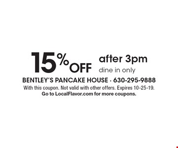 15% Off after 3pm. Dine in only. With this coupon. Not valid with other offers. Expires 10-25-19. Go to LocalFlavor.com for more coupons.
