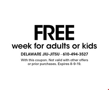 Free week for adults or kids. With this coupon. Not valid with other offers or prior purchases. Expires 8-9-19.