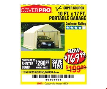 Coverpro 10 ft. X 17 ft. Portable garage $169.99. LIMIT 1 - Coupon valid through01/30/20.