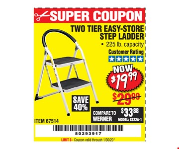 Two tier easy-store step ladder $19.99. LIMIT 3 - Coupon valid through01/30/20.