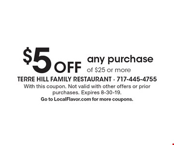 $5 Off any purchaseof $25 or more. With this coupon. Not valid with other offers or prior purchases. Expires 8-30-19.Go to LocalFlavor.com for more coupons.