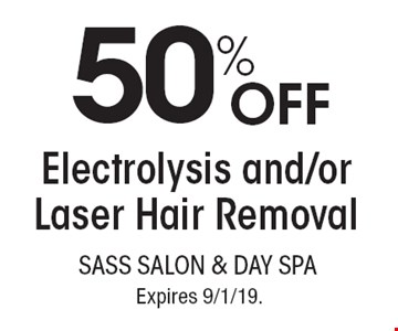 50% OFF Electrolysis and/or Laser Hair Removal. With this coupon. Not valid with other offers or prior services. Go to LocalFlavor.com for more coupons. Expires 9/1/19.