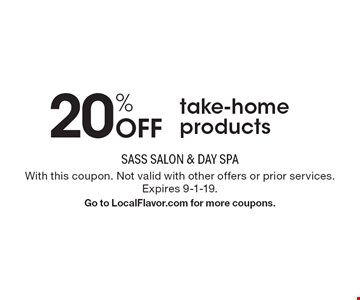 20% Off take-home products. With this coupon. Not valid with other offers or prior services. Expires 9-1-19. Go to LocalFlavor.com for more coupons.