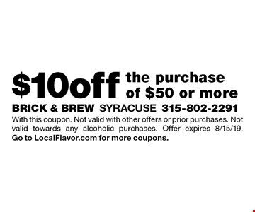$10 off the purchase of $50 or more. With this coupon. Not valid with other offers or prior purchases. Not valid towards any alcoholic purchases. Offer expires 8/15/19. Go to LocalFlavor.com for more coupons.