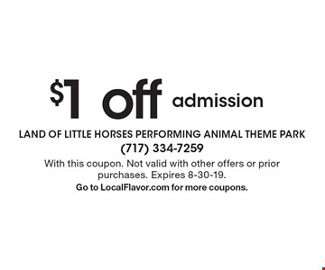 $1 off admission. With this coupon. Not valid with other offers or prior purchases. Expires 8-30-19.Go to LocalFlavor.com for more coupons.