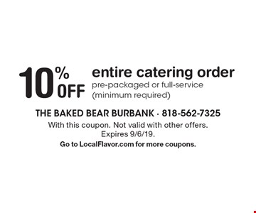 10% off entire catering order pre-packaged or full-service (minimum required). With this coupon. Not valid with other offers. Expires 9/6/19. Go to LocalFlavor.com for more coupons.